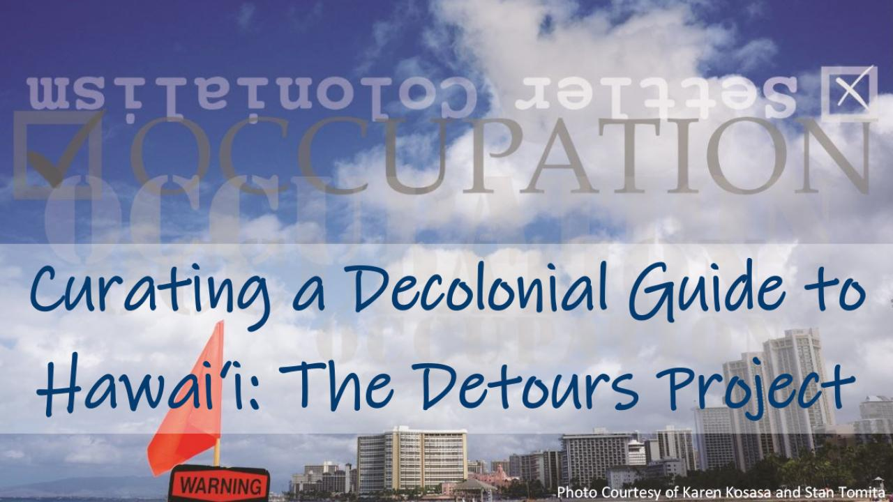 Curating a Decolonial Guide to Hawai'i: The Detours Project event banner