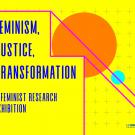 Yellow backgound with geometric shapes with words Feminism, Justice, Transformtion in foreground