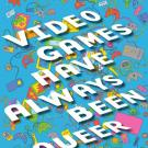Video Games Have Always Been Queer book cover