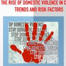 Exploring the Rise of Domestic Violence in California: Trends and Risk Factors