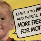 "In an advertisement for home appliances from the 1940s, a smiling boy is pictured on a yellow background, with a text bubble saying: ""Leave it to me and there'll be more free time for mothers!"""